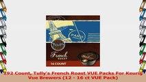 192 Count Tullys French Roast VUE Packs For Keurig Vue Brewers 12  16 ct VUE Pack fb592020