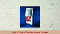 Kahvé Decaf Italian Roast Coffee 23b129b4