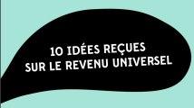 10 idées reçues sur le revenu universel