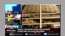 Detienen Joven que dormía sobren mas de US$20 millones-Más que noticias-Video