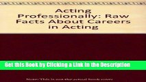 Read Ebook [PDF] Acting Professionally: Raw Facts About Careers in Acting Download Online