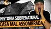 Casa Mal Assombrada - História Sobrenatural