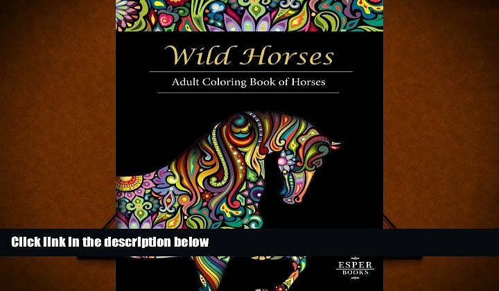 Download [PDF]  Wild Horses: An Adult Coloring Book of Horses Esper Books For Kindle