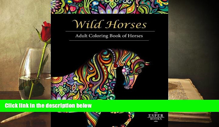 Audiobook  Wild Horses: An Adult Coloring Book of Horses Esper Books Pre Order