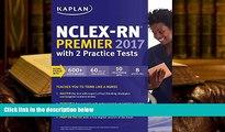 Epub  NCLEX-RN Premier 2017 with 2 Practice Tests: Online + Book + Video Tutorials + Mobile