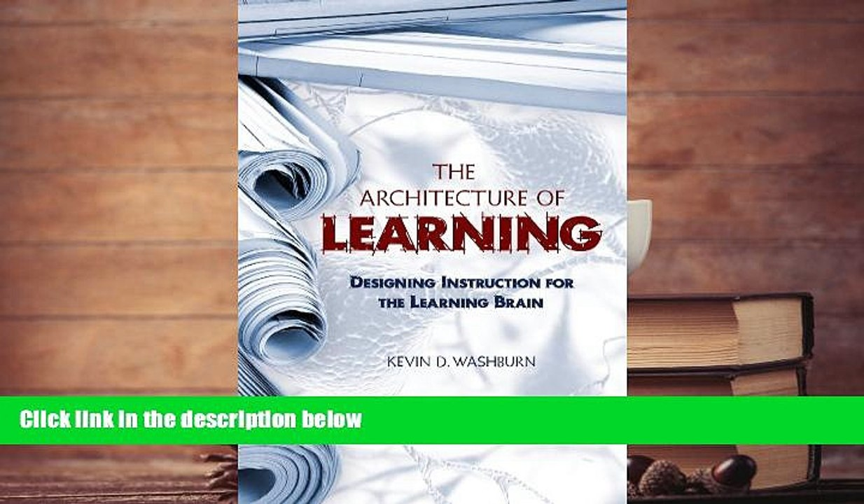 Free Pdf The Architecture Of Learning Designing Instruction For The Learning Brain Books Online Video Dailymotion