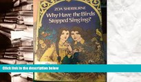 Download [PDF]  Why Have the Birds Stopped Singing? Zoa Sherburne For Kindle