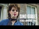 Sing Street de John Carney - Bande-Annonce