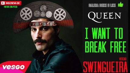 Queen I Want To Break Free VERSÃO SWINGUEIRA
