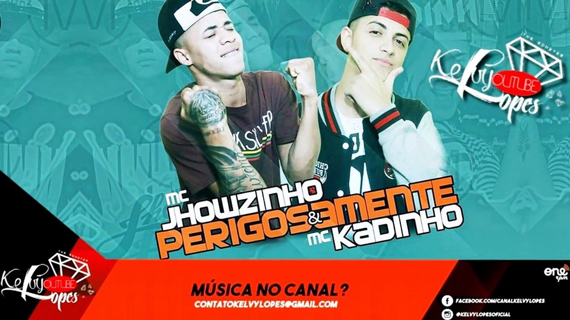 MC Jhowzinho e MC Kadinho   Perigosamente (Dj Will O Cria) Lançamento 2017