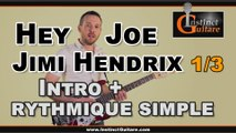 Hey Joe (Jimi Hendrix) à la guitare - 1ère partie - Intro + rythmique simple