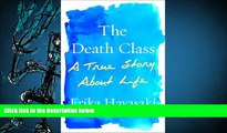 BEST PDF  The Death Class: A True Story About Life Erika Hayasaki TRIAL EBOOK
