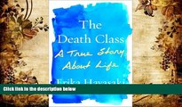 PDF [DOWNLOAD] The Death Class: A True Story About Life Erika Hayasaki TRIAL EBOOK