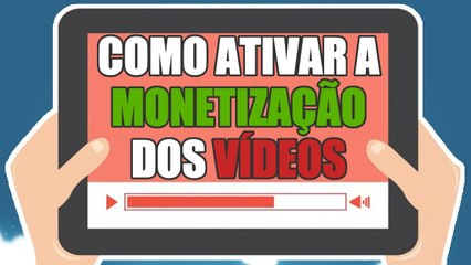 COMO ATIVAR A MONETIZAÇÃO DOS SEUS VÍDEOS NO YOUTUBE - AjudaTube.com.br