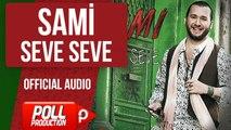 Sami - Seve Seve - ( Official Audio )