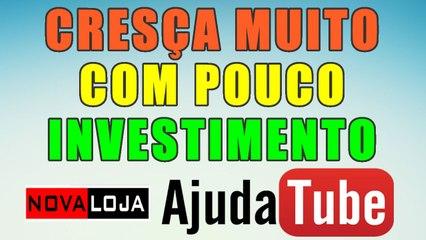 CRESÇA MUITO COM POUCO INVESTIMENTO -Nova Loja Ajudatube - AjudaTube.com.br