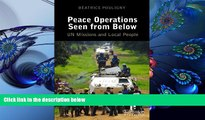 DOWNLOAD [PDF] Peace Operations Seen from Below: U.N. Missions And Local People Beatrice Pouligny