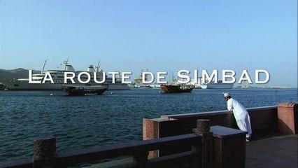 La route de Simbad - Les routes mythiques (Documentaire)