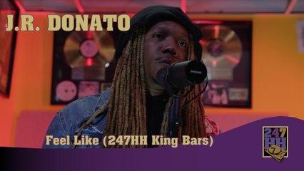 J.R. Donato - Feel Like (247HH King Bars)