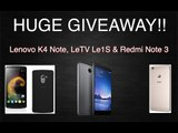 HUGE GIVEAWAY!! Le 1S, Lenovo K4 Note & Xiaomi Redmi Note 3 (Winners Announced)