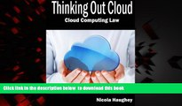 PDF [DOWNLOAD] Thinking Out Cloud: Cloud Computing Law FOR IPAD