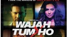 Wajaa Tum Ho Full Movie Part 1 - Wajah Tum Ho Full Movie 2016 - Wajah Tum Ho Hindi movie