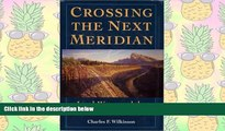 PDF [DOWNLOAD] Crossing the Next Meridian: Land, Water, and the Future of the West [DOWNLOAD]