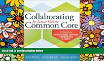 Pre Order Collaborating for Success With the Common Core: A Toolkit for PLCs at Work Kim Bailey mp3