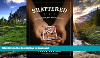 Audiobook Shattered: Struck Down, But Not Destroyed On Book