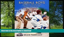 Read Book Baseball Boys: Rediscovering 1950s Little League Baseball in Mount Vernon, NY Kindle