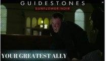 Guidestones: Sunflower Noir - Episode 2 - Your Greatest Ally