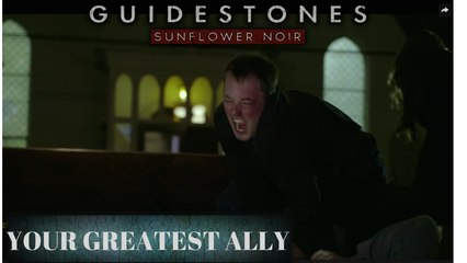 Guidestones: Sunflower Noir - Episode 2 - Your Greatest Ally