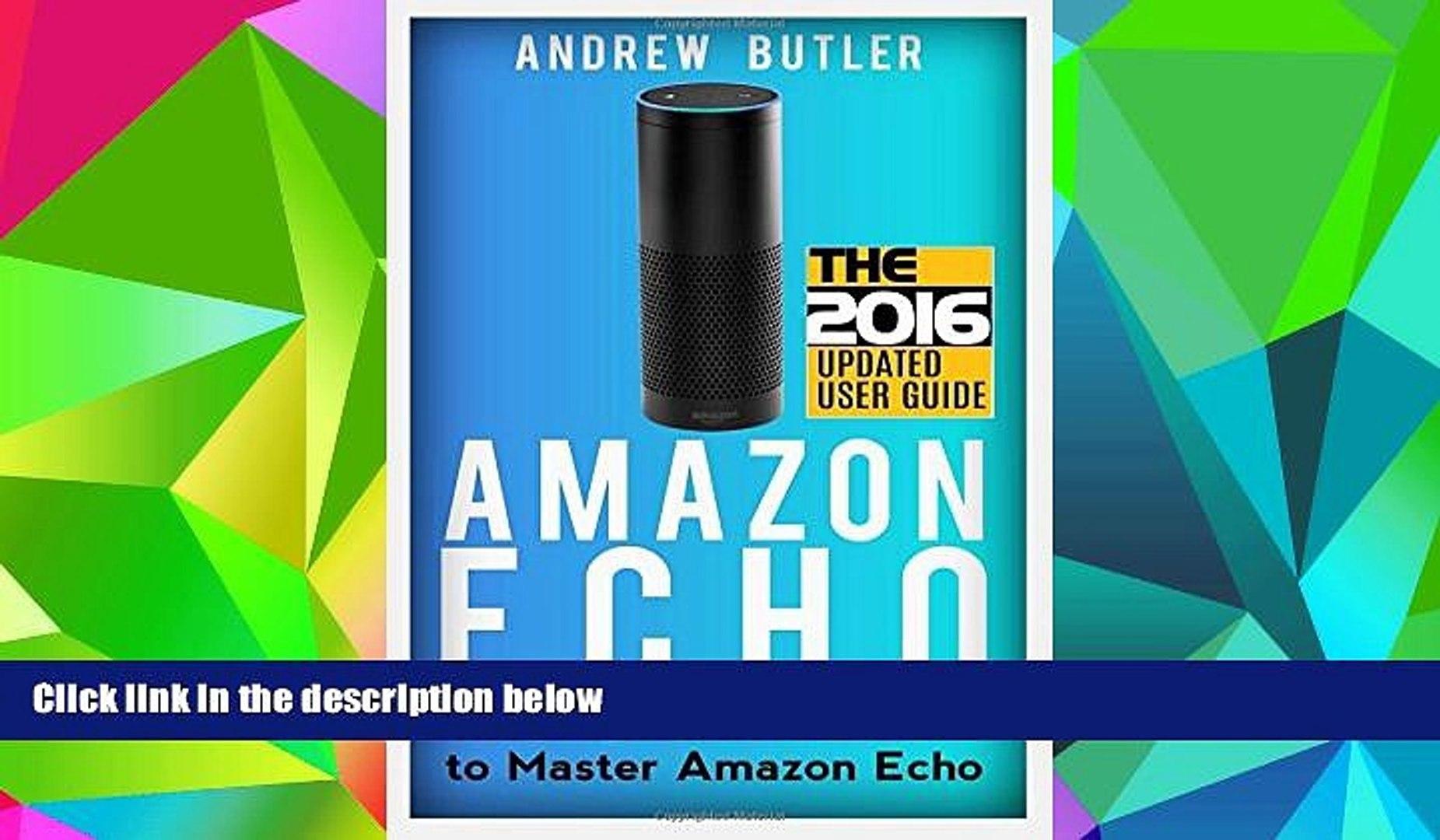 Pre Order Amazon Echo: The Beginner s User Guide to Master Amazon Echo (Amazon Echo 2016, user