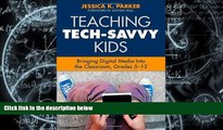 Pre Order Teaching Tech-Savvy Kids: Bringing Digital Media Into the Classroom, Grades 5-12  mp3