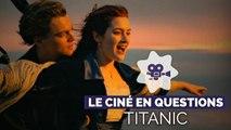 James Cameron, Leonardo DiCaprio, Céline Dion : ils sont tous dans notre Ciné en questions spécial Titanic