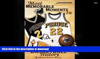 Hardcover Most Memorable Moments in Purdue Basketball History On Book