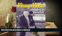 Free [PDF] Phog Allen: The Father of Basketball Coaching On Book