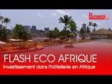 Flash Eco Afrique I A la Une : Investissement dans l'hôtellerie en Afrique de l'Ouest