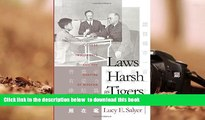 BEST PDF  Laws Harsh As Tigers: Chinese Immigrants and the Shaping of Modern Immigration Law