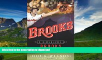 Read Book Brooks: The Biography of Brooks Robinson On Book