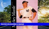 Read Book Mickey Mantle: The Yankee Years: The Classic Photography of Ozzie Sweet On Book
