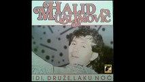 Halid Muslimovic - Idi druze laku noc - (Audio 1987) HD