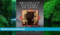 Pre Order Brooklyn Dodgers in Cuba Jim Vitti On CD