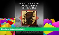 Best Price Brooklyn Dodgers in Cuba (Images of Baseball) Jim Vitti For Kindle