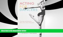 Price Acting for Dancers: Dancing with Intention, How to Be a Dance Storyteller! J. Alex Brinson