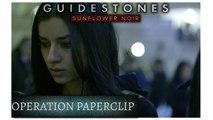 Guidestones: Sunflower Noir - Episode 6 - Operation Paperclip