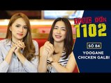 THỰC ĐƠN 1102 - SỐ 84 | Yoogane Chicken Galbi | Hương Giang Idol - Hòa Minzy | Fullshow [ Ẩm Thực ]