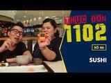 Sushi - Thực đơn 1102 số 46 | Hoàng Rapper & Tuyền Mập | Fullshow [Ẩm Thực]