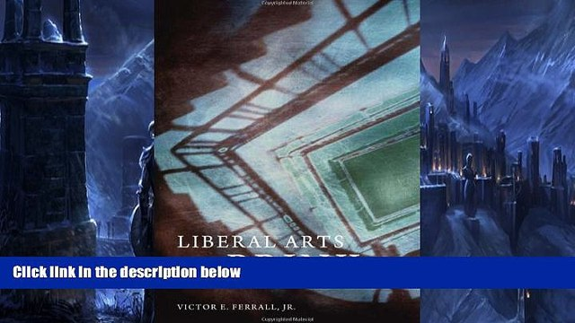 Read Online Victor E. Ferrall Jr. Liberal Arts at the Brink Full Book Download