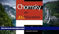 Buy Noam Chomsky Chomsky on Mis-Education (Critical Perspectives Series: A Book Series Dedicated
